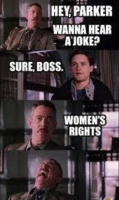 Womens Rights Memes - meme creator hey parker wanna hear a joke sure boss women s rights