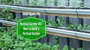 How To Build A Vertical Garden - vertical garden 102 how to build a vertical garden small scale life