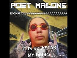 Meme Post - it is rockstar my dudes post malone rockstar meme youtube