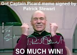 Patrick Stewart Memes - found a use for captain picard meme signed by a laughing patrick