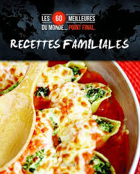 recettes de cuisine du monde les 60 meilleures recettes familiales du monde point
