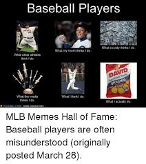 Player Memes - baseball players what society thinks i do what my mom thinks i do