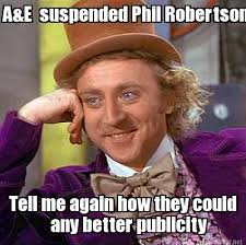 Phil Robertson Memes - meme maker ae suspended phil robertson tell me again how they