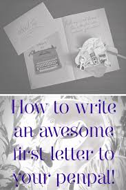 paper to write letters 20 best letter writing images on pinterest letter writing happy how to write an awesome first letter to your penpal