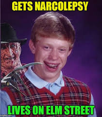 Narcolepsy Meme - bad luck brian imgflip