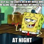 Night Meme - spongebob at night meme generator imgflip