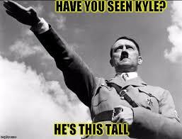 Kyle Memes - i know its in bad taste imgflip