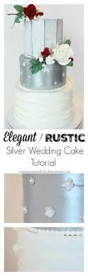 wedding cake tutorial rustic silver wedding cake i scream for buttercream