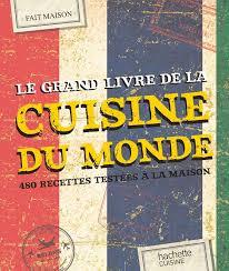 livre de cuisine fait maison livre le grand livre fait maison cuisine du monde 480 recettes