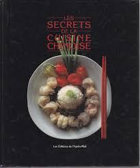 secrets de cuisine les secrets de la cuisine chinoise by liliana meslin les éditions