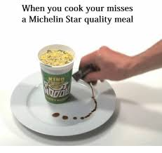 Michelin Memes - when you cook your misses a michelin star quality meal ter musi