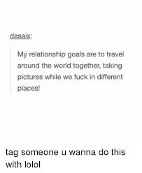 Relationship Memes Tumblr - 25 best memes about relationship goals goals and tumblr