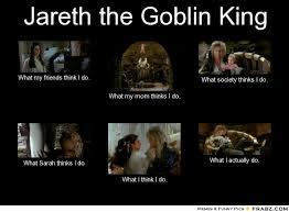Meme Generator What I Do - jareth and sarah jareth the goblin king meme generator what i