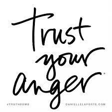 quotes express anger truthbomb trust your anger trust