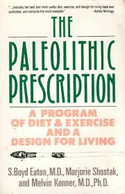 the paleolithic prescription a program of diet u0026 exercise and a