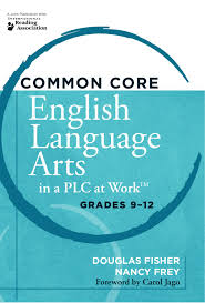 common core english language arts in a plc at work grades 9 12 by