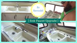 rv remodel sink faucet upgrade youtube