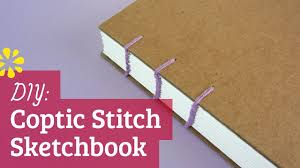 how to make a sketchbook diy coptic stitch bookbinding tutorial