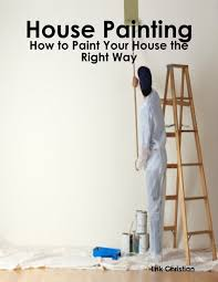 how to paint your house house painting how to paint your house the right way read book online