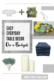 dress up your dining room easy everyday table decor on a budget