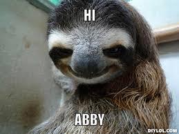 Sloth Meme Generator - creeper sloth meme generator hi abby 061248 jpg 510纓383