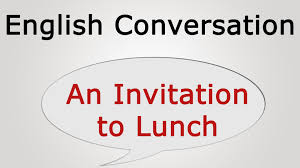 learn english conversation an invitation to lunch youtube