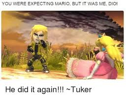 Dio Meme - you were expecting mario but it was me dio he did it again