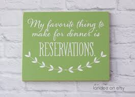 Funny Home Decor Signs My Favorite Thing To Make For Dinner Is Reservations 8x10 Sign