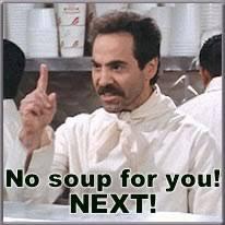 No Soup For You Meme - no soup for you meme generator dankland super deluxe