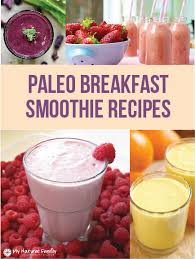 25 of the best healthy paleo breakfast smoothie recipes