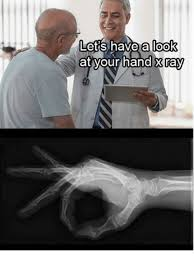 Xray Meme - letshave alook at your hand x ray ray meme on sizzle