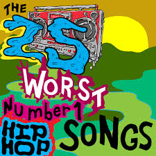 the 25 worst no 1 hip hop songs consequence of sound