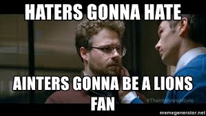 Haters Gonna Hate Meme Generator - haters gonna hate ainters gonna be a lions fan haters gonna hate