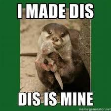 Made Meme - otter meme i made dis baby showers pinterest otter meme