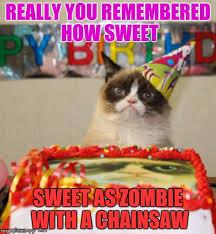 Zombie Birthday Meme - grumpy cat birthday meme imgflip