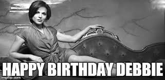 Debbie Meme - happy birthday debbie meme by turtle1965 on deviantart