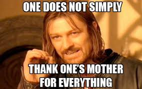 Meme Mothers Day - memes inspired by mother s day