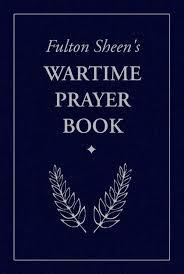 prayer book in wartime prayer book fulton sheen s institute press