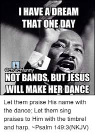 Bands Will Make Her Dance Meme - 25 best memes about let me sing you the song of my people let