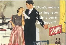 Vintage Memes - don t worry darling you didn t burn the beer funny vintage meme image