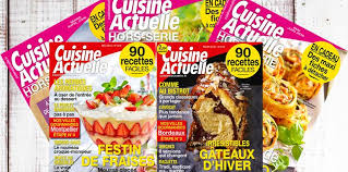 abonnement magazine de cuisine abonnez vous au magazine cuisine actuelle cuisine actuelle