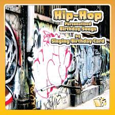 hip hop personalized birthday songs by singing birthday card on