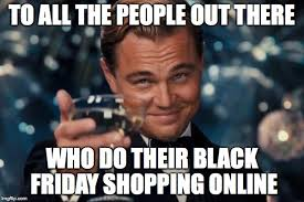black friday is coming leonardo dicaprio cheers memes imgflip