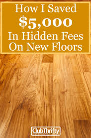 how i saved over 5k in hidden fees on new floors
