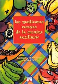 les meilleures recettes de cuisine les meilleures recettes de cuisine antillaise sur livres sur la