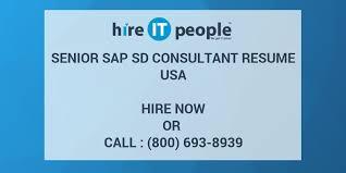 Sap Sd Consultant Resume Sample by Senior Sap Sd Consultant Resume Hire It People We Get It Done