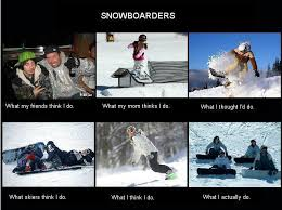 Snowboarding Memes - image 252024 what people think i do what i really do know