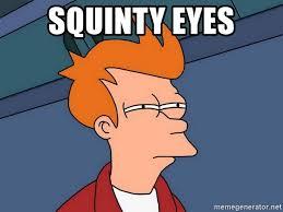 Squinty Eyes Meme - squinty eyes futurama fry meme generator