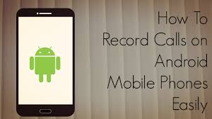 on android how to record calls on android mobile phones easily demo