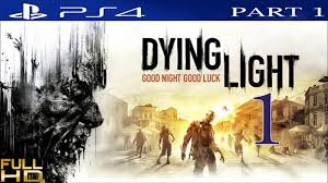 dying light ps4 walkthrough dying light ps4 gameplay walkthrough part 1 no commentary 1080p